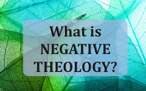 What-is-the-Negative-Theology