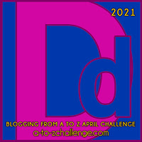 #AtoZChallenge 2021 April Blogging from A to Z Challenge letter D
